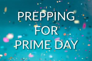 Prepping for Prime Day