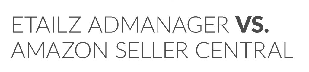 etailz AdManager vs Seller Central