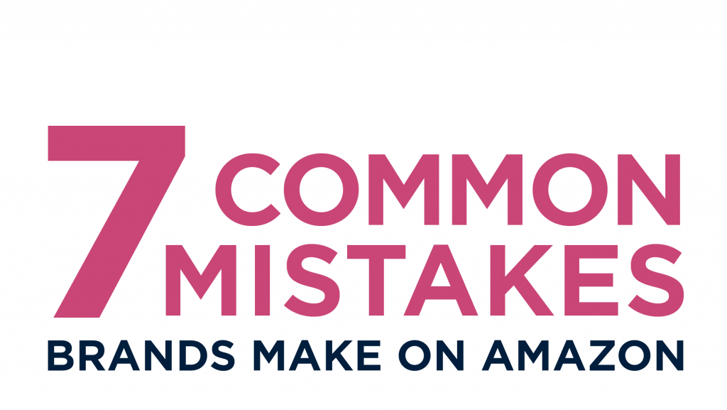 Common Mistakes Brands Make on Amazon