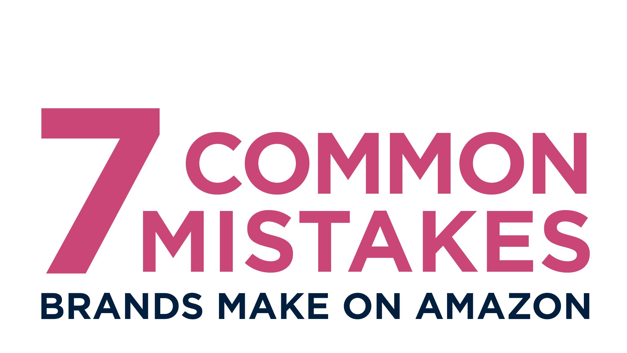 Common Mistakes Brands Make on Amazon