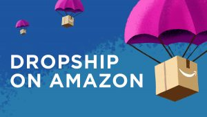 Dropshipping Business for Amazon