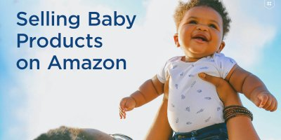 Selling Baby Products on Amazon