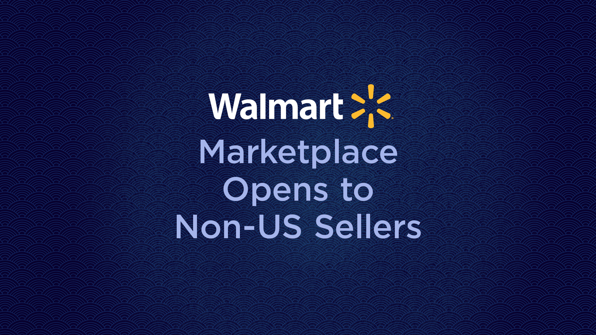 Walmart Now Allowing Non-US Sellers to Sell on Walmart.com